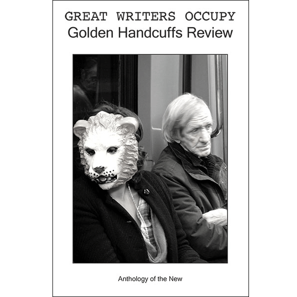 Great Writers Occupy Golden Handcuffs Review Anthology